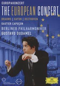 Cover Gautier Capuçon / Berliner Philharmoniker / Gustavo Dudamel - The European Concert - Brahms / Haydn / Beethoven [DVD]